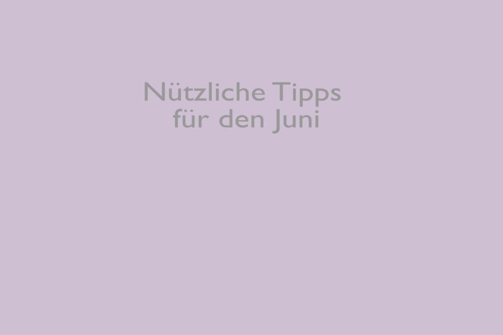 Juni Tipps